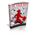Thumbnail Fire Your Boss - New ebook with PLR